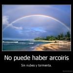 desmotivado.es_No-puede-haber-arcoiris-Sin-nubes-y-tormenta_137098138968